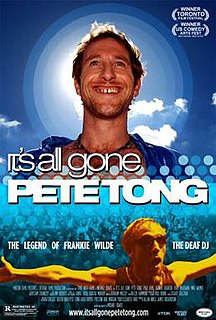 <i>Its All Gone Pete Tong</i> 2004 film by Michael Dowse