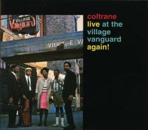 Live at the Village Vanguard Again! - Image: John Coltrane Live at the Village Vanguard Again