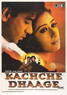 <i>Kachche Dhaage</i> 1999 Indian film directed by Milan Luthria