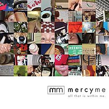 56 pictures of different things, including road signs, faces, a baseball, and a tombstone; below the pictures is the logo of MercyMe and the band's name (stylized as mercyme), and below that is the album's name.
