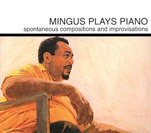 Mingus Plays Piano - Image: Mingus Plays Piano