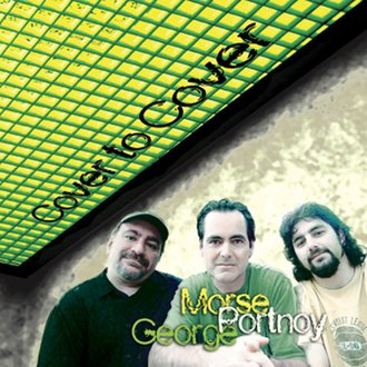 Cover to Cover (Morse, Portnoy and George album) - Image: Morse portnoy george cover to cover