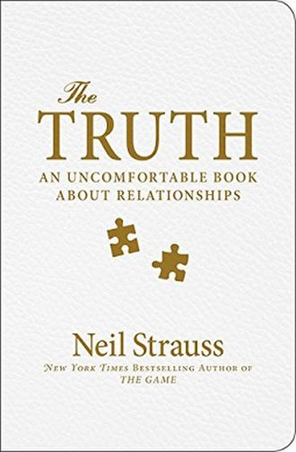 The Truth: An Uncomfortable Book About Relationships - Image: Neil Strauss The Truth Cover