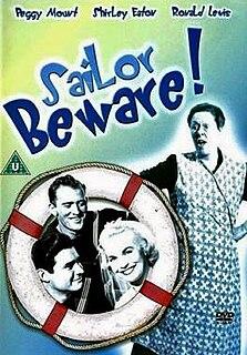 <i>Sailor Beware!</i> (1956 film) 1956 film by Gordon Parry
