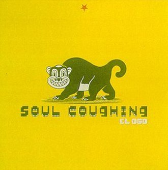 El Oso - Image: Soulcoughingeloso