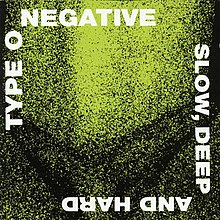 Type O Negative - Slow, Deep And Hard.jpg