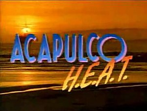 Acapulco H.E.A.T. - Acapulco H.E.A.T. title, as it appeared during the first season