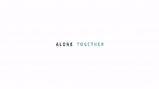 <i>Alone Together</i> (TV series) American comedy series created by and starring Benji Aflalo and Esther Povitsky