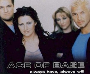 Always Have, Always Will (Ace of Base song) - Image: Always Have Always Will (Ace of Base single cover art)