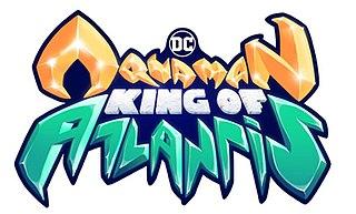 <i>Aquaman: King of Atlantis</i> upcoming American animated miniseries for HBO Max based on Aquaman