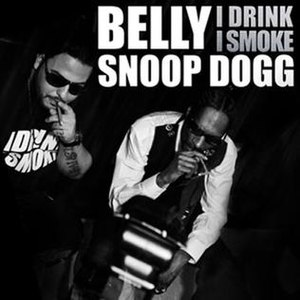 I Drink I Smoke - Image: Belly Drink Snoop Smoke