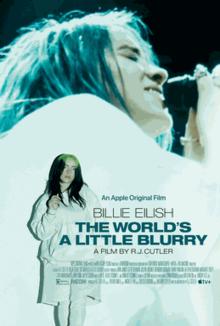 Billie Eilish The World's a Little Blurry 2021 USA R.J. Cutler Orlando Bloom Ariana Grande Billie Eilish  Documentary, Biography, Music