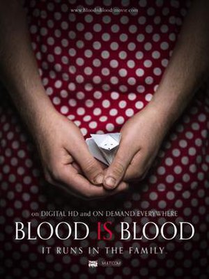Blood Is Blood - Image: Blood Is Blood poster