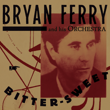[Image: 220px-Bryan_Ferry_%E2%80%93_Bitter-Sweet.png]