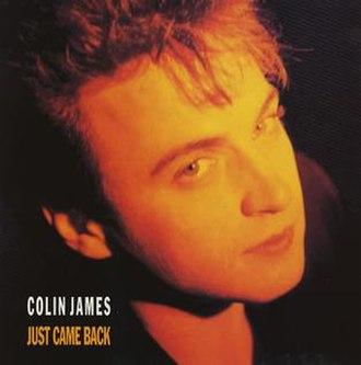 Just Came Back - Image: Colin James Just Came Back