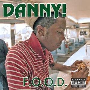 F.O.O.D. (album) - Image: Danny Food