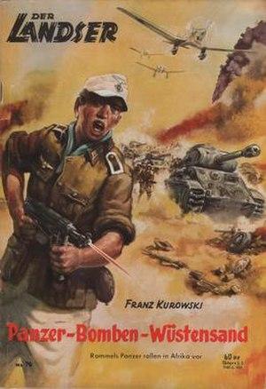 Der Landser - Der Landser work by Franz Kurowski. His narratives in this series appeared under his own name and under pseudonyms Karl Kollatz and Karl Alman.