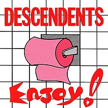 "An album cover shows an illustration of a white tile bathroom wall, with a roll of pink toilet paper hanging from a holder. Across the top of the cover is the band's name, ""Descendents"", in large, red capital letters. Across the bottom is the album title ""Enjoy!"" in large, red, cartoon-style lettering."