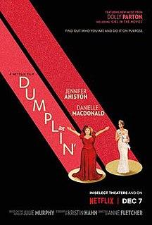 <i>Dumplin</i> (film) 2018 film directed by Anne Fletcher