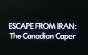 Escape from Iran: The Canadian Caper - Title card
