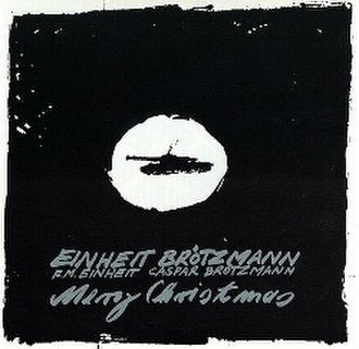 Merry Christmas (FM Einheit and Caspar Brötzmann album) - Image: FM Einheit and Caspar Brotzmann Merry Christmas