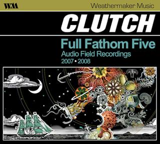 <i>Full Fathom Five</i> (album) album by Clutch