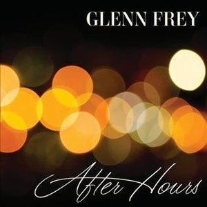 After Hours (Glenn Frey album) - Image: Glenn Frey After Hours