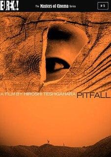 <i>Pitfall</i> (1962 film) 1962 film by Hiroshi Teshigahara