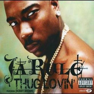 Thug Lovin' - Image: Ja Rule ft. Bobby Brown Thug Lovin