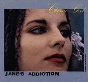 Classic Girl - Image: Jane's Addiction Classic Girl
