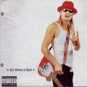 The History of Rock - Image: Kid Rock The History of Rock