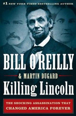 Killing Lincoln - Image: Killing Lincoln (Bill O'Reilly Martin Dugard book) cover art