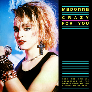 Crazy for You (Madonna song) - Image: Madonna Crazy for You