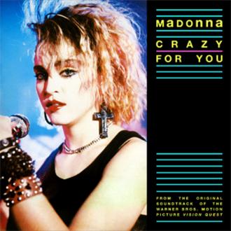 Crazy for You (Madonna song) - Image: Madonna Crazy for You