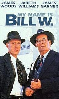 <i>My Name Is Bill W.</i>