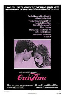 <i>Our Time</i> (1974 film) 1974 film by Peter Hyams