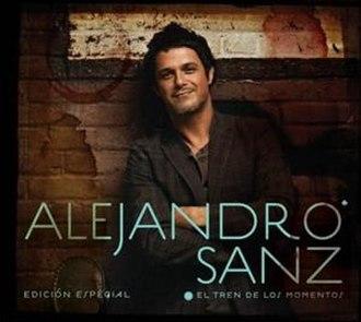 El Tren de los Momentos - Image: R El Tren de los Momentos Edición Especial (Alejandro Sanz album cover art)