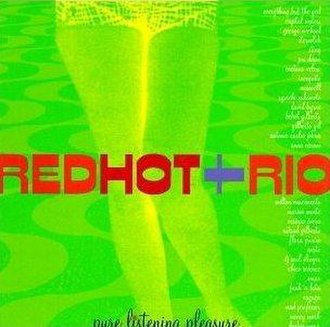 Red Hot Organization - Red Hot + Rio