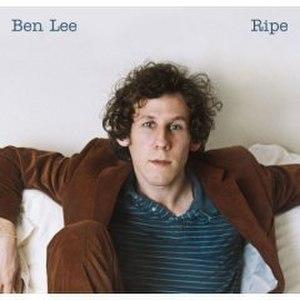 Ripe (album) - Image: Ripe (Ben Lee Album) cover art