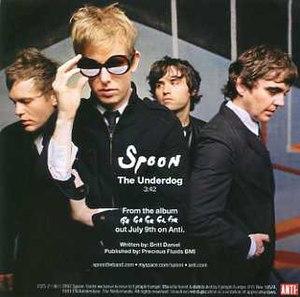 The Underdog (song) - Image: Spoon Underdog single