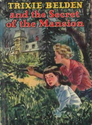 Trixie Belden - Trixie Belden and the Secret of the Mansion, the first Trixie Belden mystery