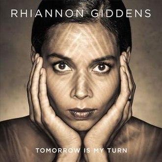 Tomorrow Is My Turn (album) - Image: Tomorrow Is My Turn by Rhiannon Giddens