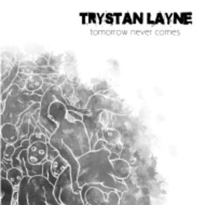 Trystan Layne - Tomorrow Never Comes album cover.