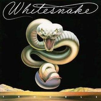 Trouble (Whitesnake album) - Image: WS Trouble CD