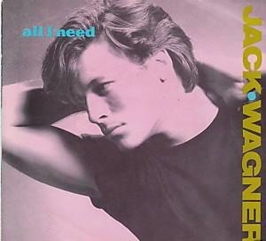 All I Need (Jack Wagner song) - Image: All I Need Jack Wagner single