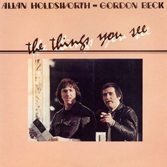 The Things You See - Image: Allan Holdsworth & Gordon Beck 1980 The Things You See (vinyl)