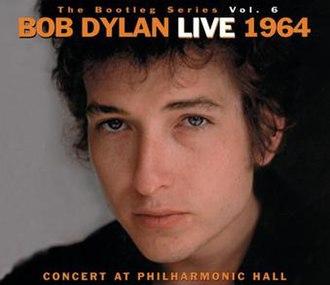 The Bootleg Series Vol. 6: Bob Dylan Live 1964, Concert at Philharmonic Hall - Image: Bob Dylan The Bootleg Series, Volume 6