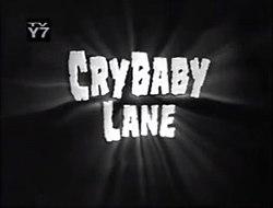 Cry Baby Lane - Wikipedia