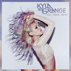 Cut Your Teeth (song) - Image: Cut Your Teeth song by Kyla La Grange