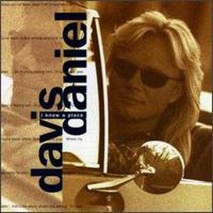 I Know a Place (Davis Daniel album) - Image: Davisdaniel iknow